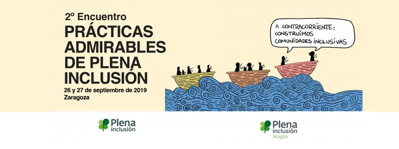 El 2º Encuentro Nacional de Prácticas Admirables de Plena inclusión se celebrará en Zaragoza en el mes de septiembre